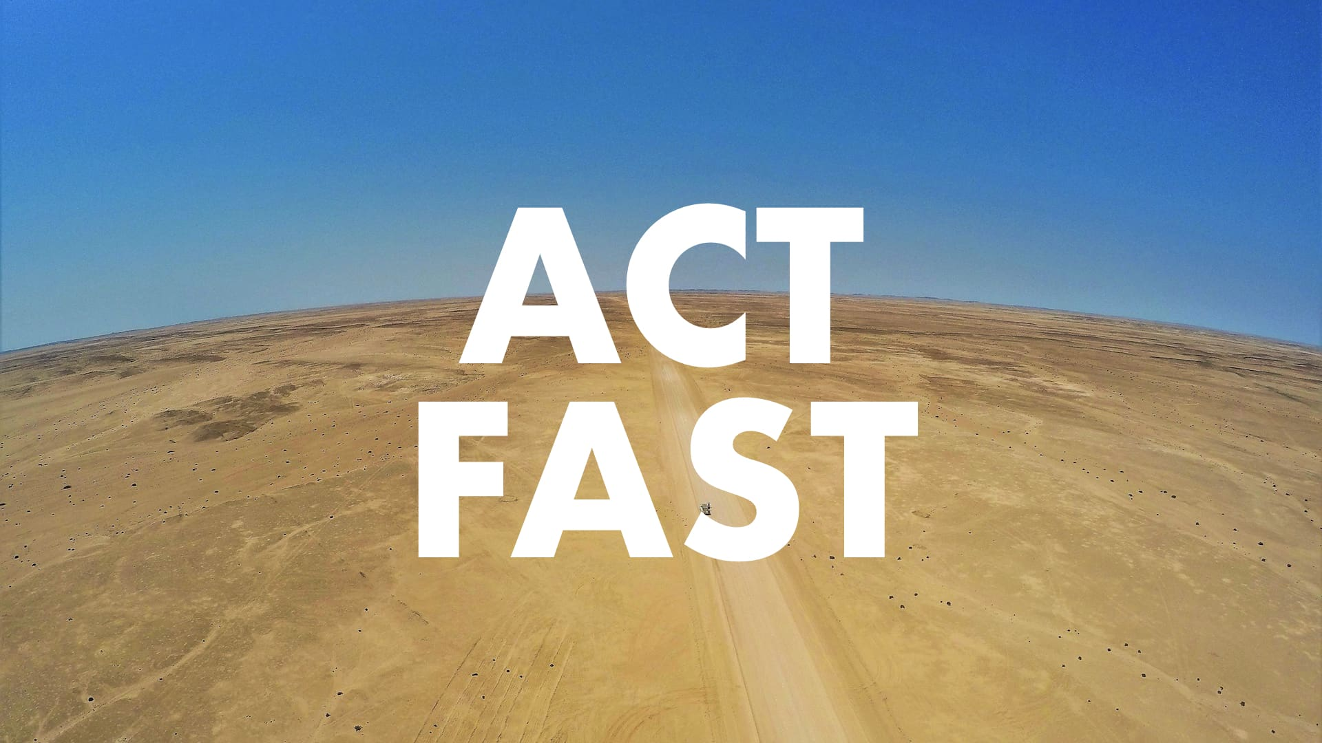Act Fast
